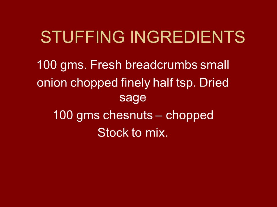 STUFFING INGREDIENTS 100 gms.Fresh breadcrumbs small onion chopped finely half tsp.