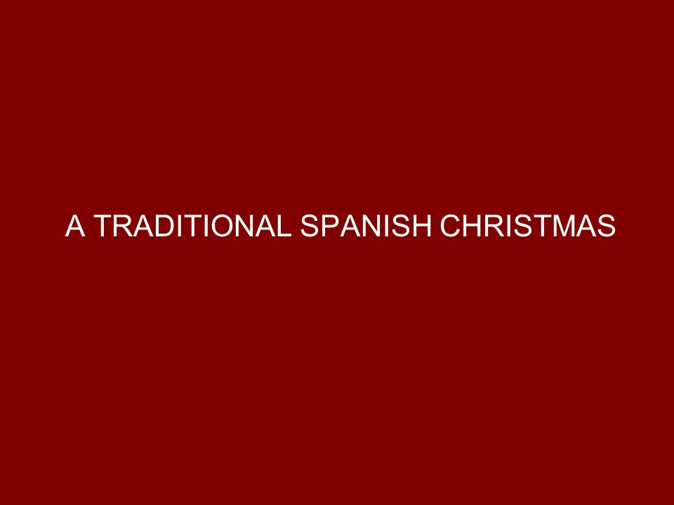 A TRADITIONAL SPANISH CHRISTMAS