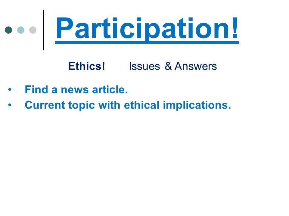 Participation. Find a news article. Ethics.