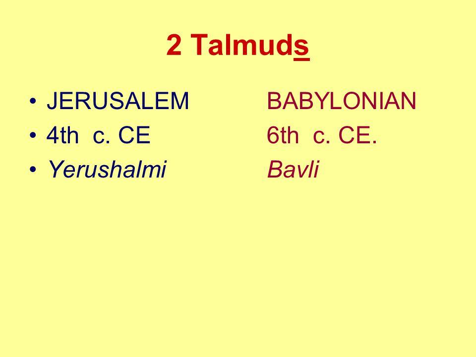 2 Talmuds JERUSALEM BABYLONIAN 4th c. CE6th c. CE. YerushalmiBavli