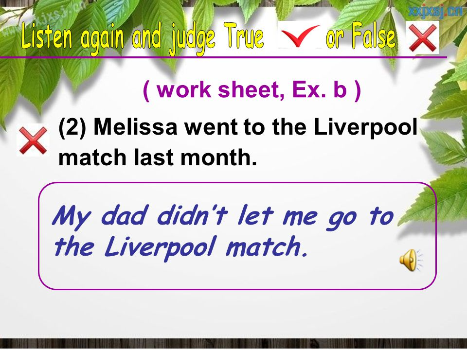( work sheet, Ex. b ) (2) Melissa went to the Liverpool match last month.