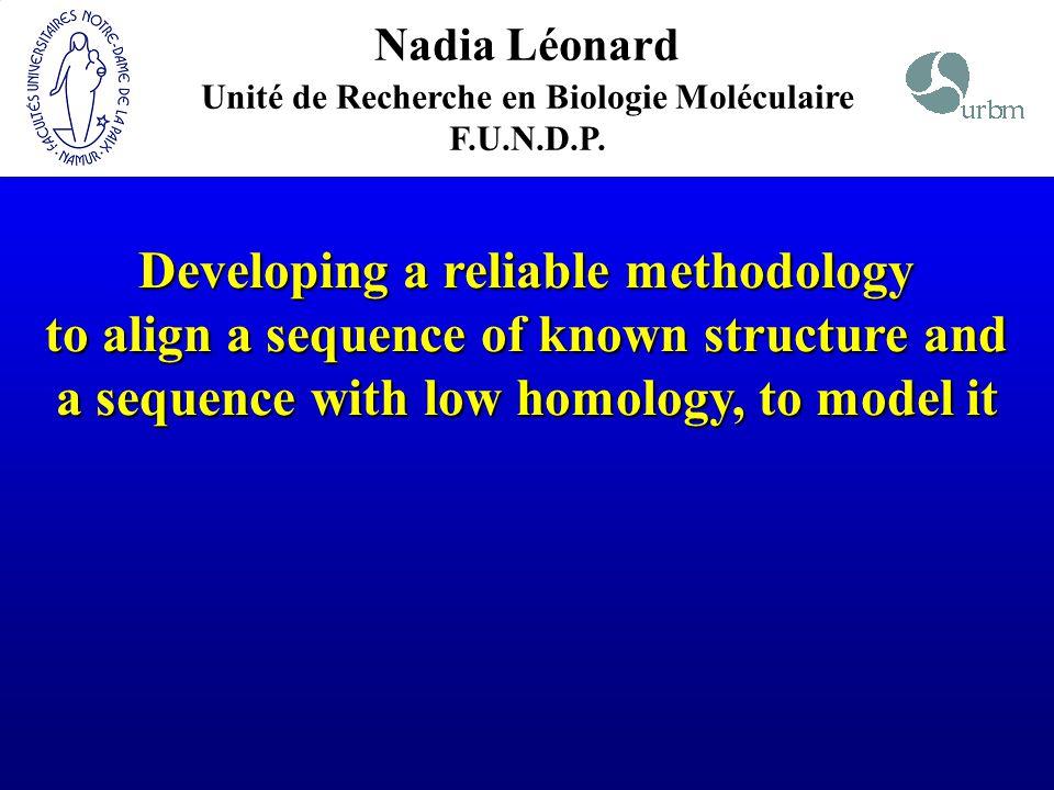 Nadia Léonard Unité de Recherche en Biologie Moléculaire F.U.N.D.P.