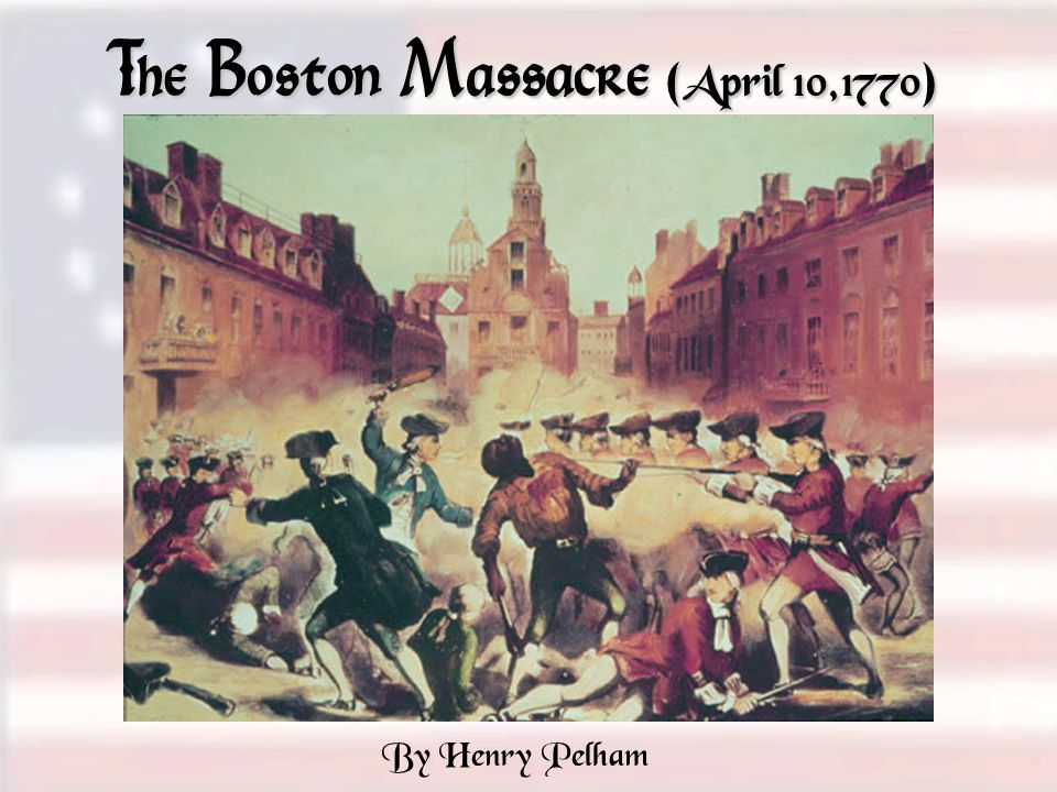 The Boston Massacre ( April 10,1770 ) By Henry Pelham