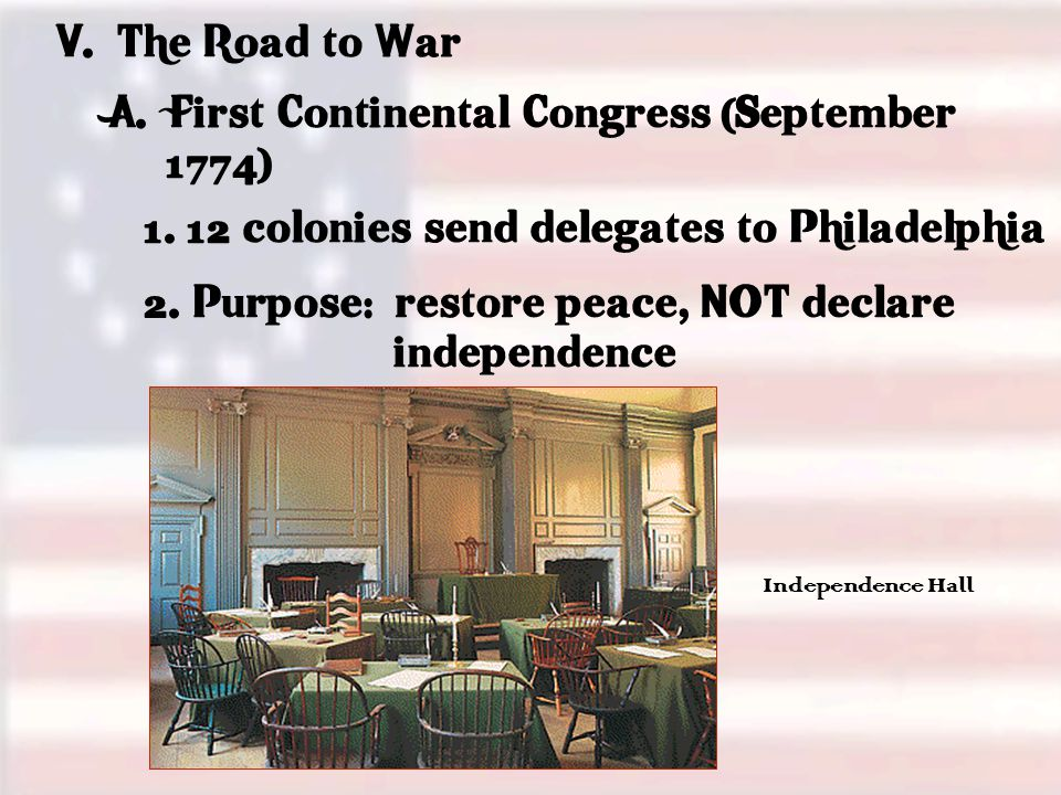 V. The Road to War A. First Continental Congress (September 1774) 1.