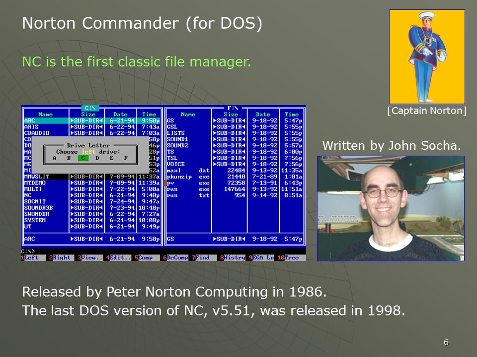 6 Norton Commander (for DOS) [Captain Norton] NC is the first classic file manager.