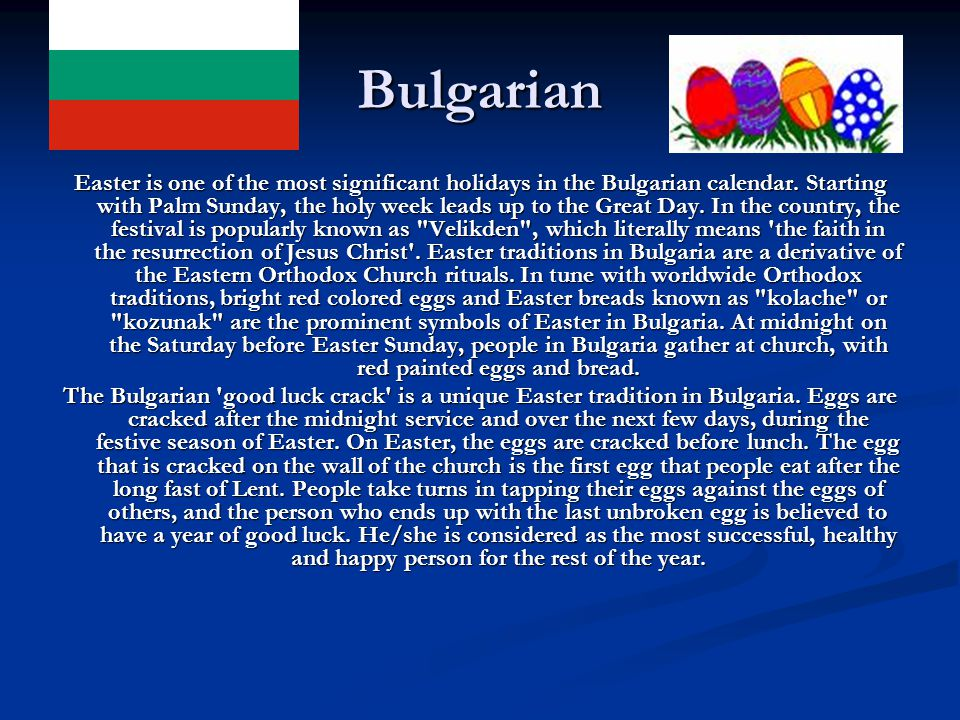 Bulgarian Easter is one of the most significant holidays in the Bulgarian calendar.