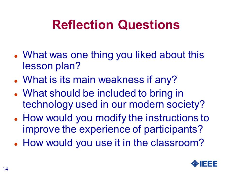 14 Reflection Questions l What was one thing you liked about this lesson plan.