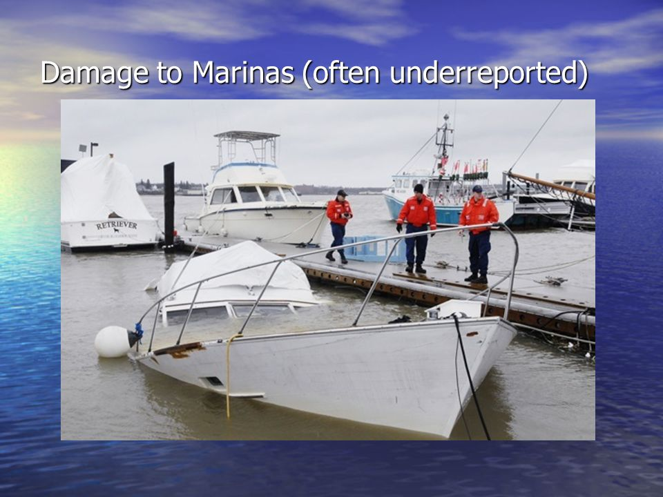 Damage to Marinas (often underreported)