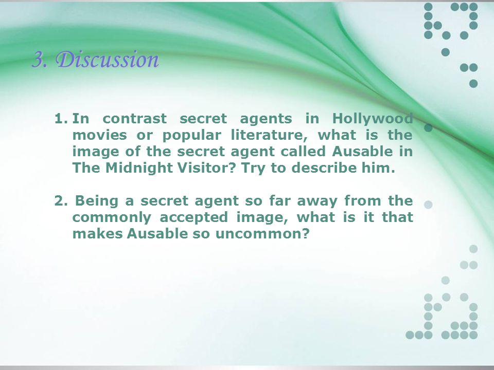 3. Discussion 1.In contrast secret agents in Hollywood movies or popular literature, what is the image of the secret agent called Ausable in The Midni