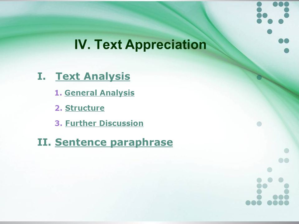 IV. Text Appreciation I. Text AnalysisText Analysis 1.
