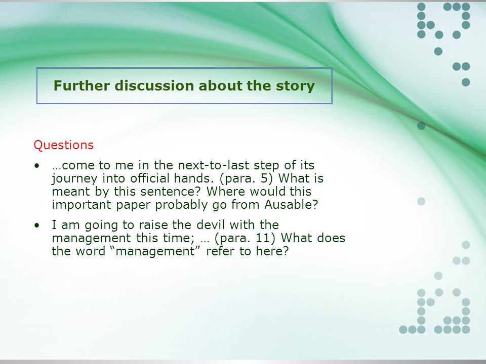Further discussion about the story Questions …come to me in the next-to-last step of its journey into official hands.