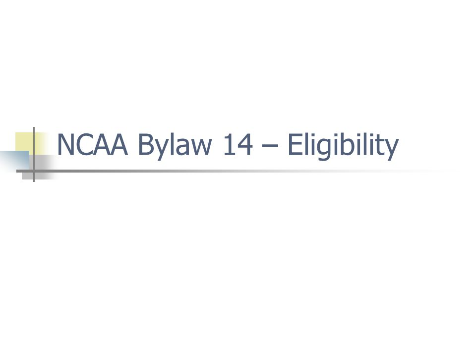 NCAA Bylaw 14 – Eligibility