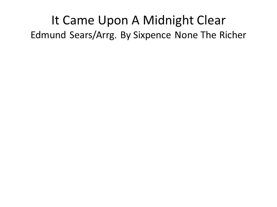 It Came Upon A Midnight Clear Edmund Sears/Arrg. By Sixpence None The Richer