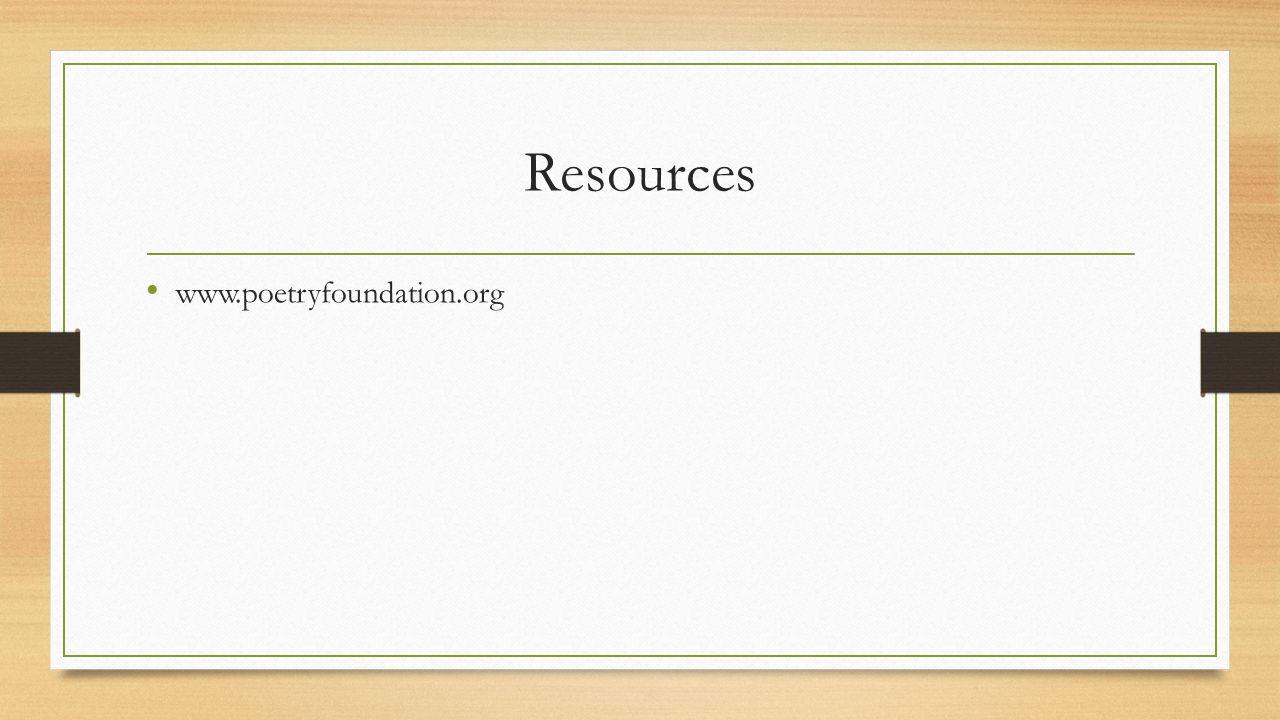 Resources www.poetryfoundation.org