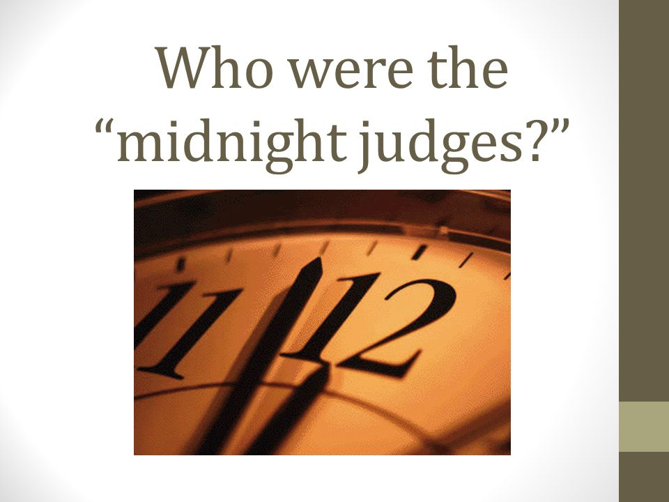 Who were the midnight judges