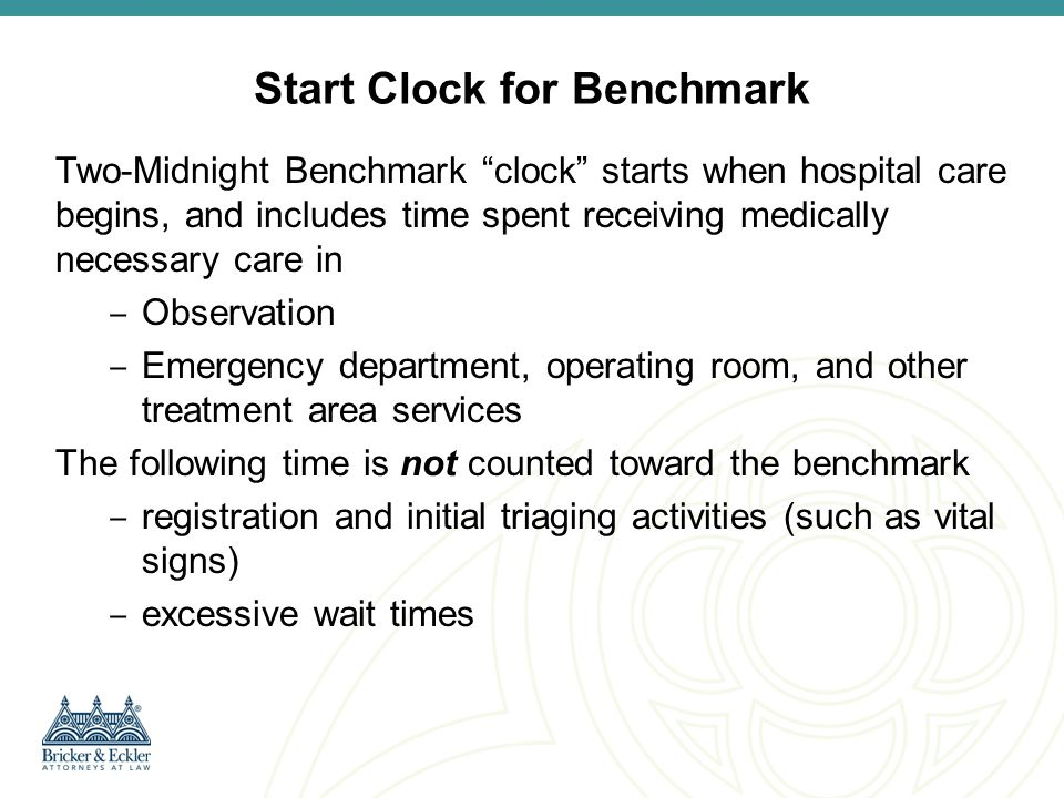 Two Midnight Rule: The Presumption Selection of Claims for Medical Review How will claims be selected for review under the two- midnight rule If a claim shows two or more midnights after the time of formal inpatient admission, the contractor will presume for claim selection purposes that inpatient admission is appropriate.