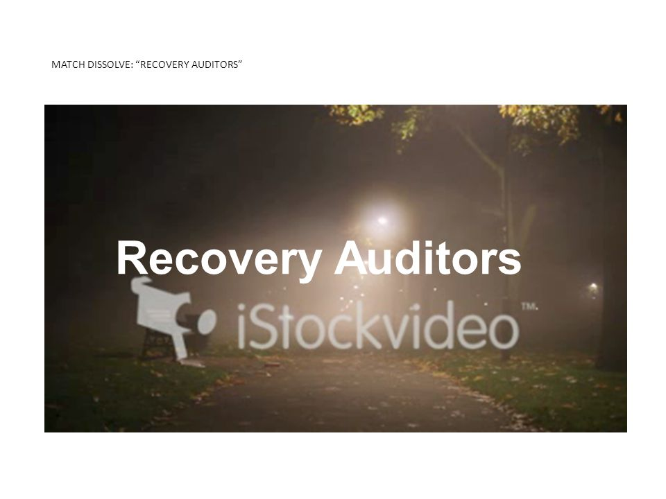 MATCH DISSOLVE: RECOVERY AUDITORS KNOW THE DIFFERENCE 2-MIDNIGHT RULE Recovery Auditors