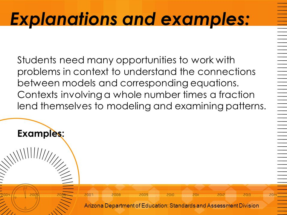 Explanations and examples: Students need many opportunities to work with problems in context to understand the connections between models and correspo