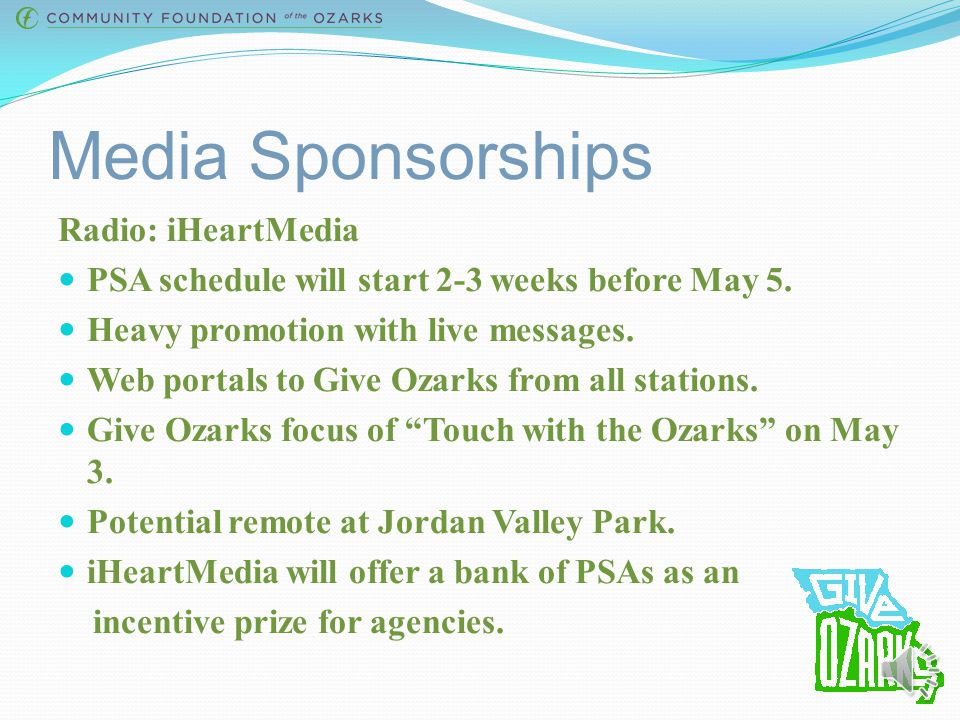 Media Sponsorships Radio: iHeartMedia PSA schedule will start 2-3 weeks before May 5.