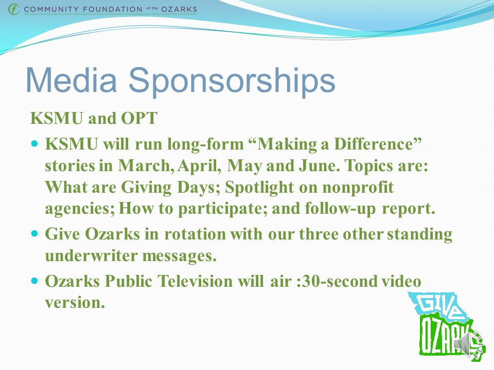 Media Sponsorships KSMU and OPT KSMU will run long-form Making a Difference stories in March, April, May and June.