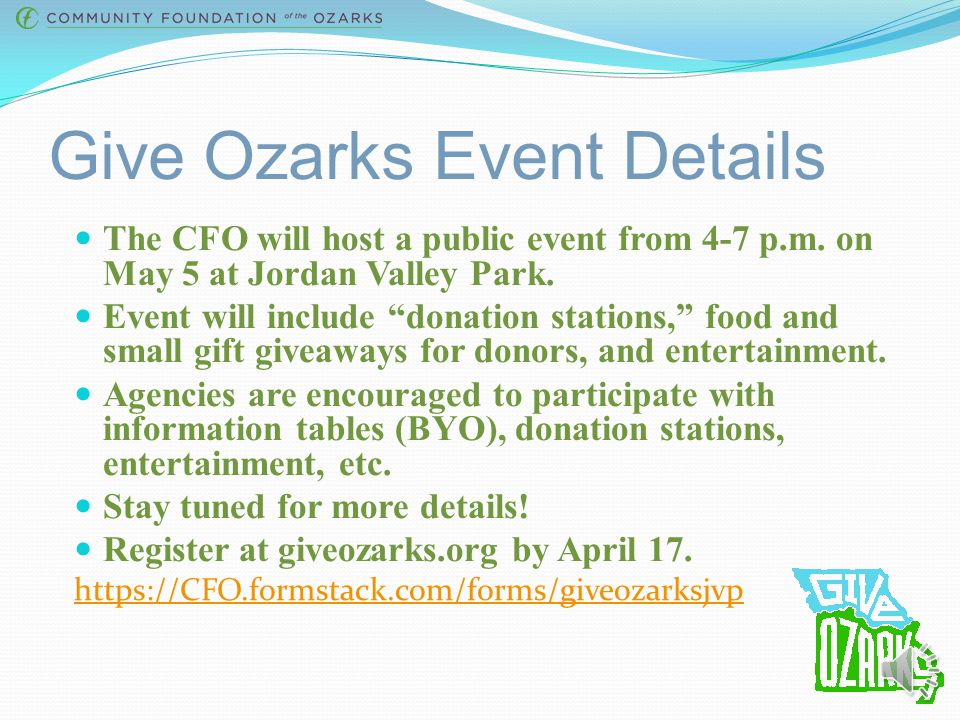 Give Ozarks Event Details The CFO will host a public event from 4-7 p.m.