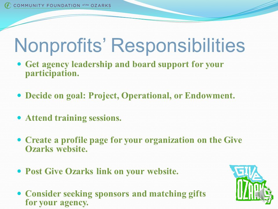 Nonprofits' Responsibilities Get agency leadership and board support for your participation.