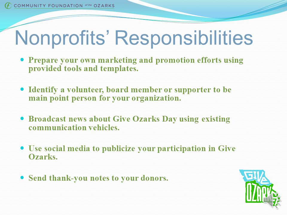 Nonprofits' Responsibilities Prepare your own marketing and promotion efforts using provided tools and templates.