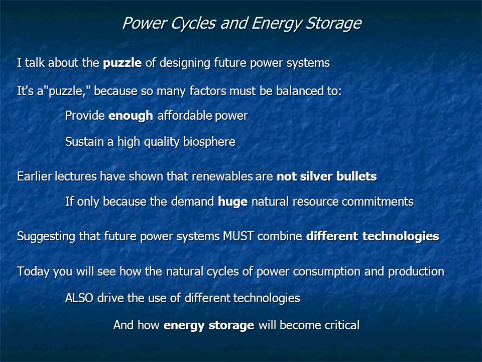 Power Cycles and Energy Storage I talk about the puzzle of designing future power systems It's a