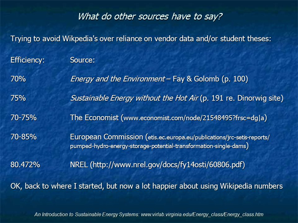 An Introduction to Sustainable Energy Systems: www.virlab.virginia.edu/Energy_class/Energy_class.htm What do other sources have to say? Trying to avoi