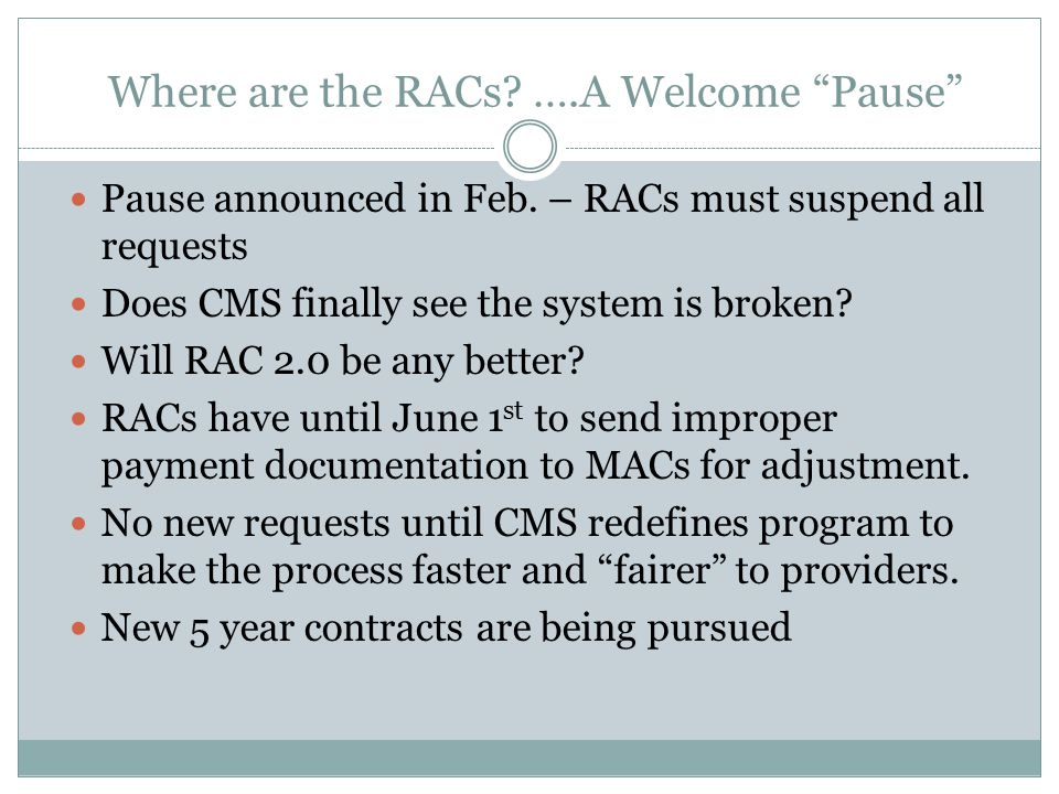 Where are the RACs. ….A Welcome Pause Pause announced in Feb.