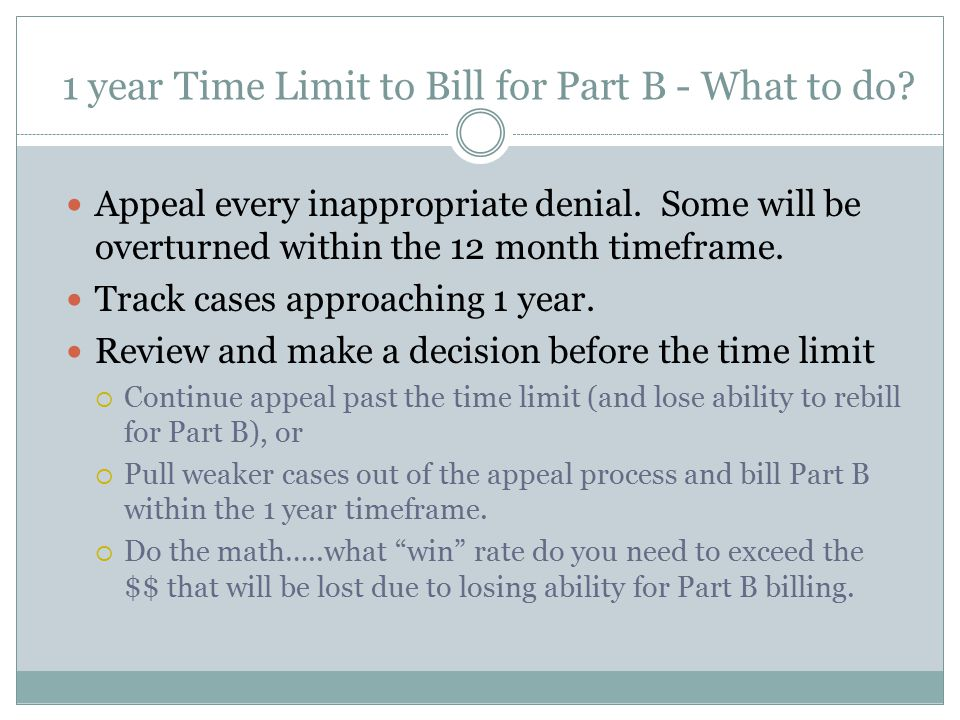 1 year Time Limit to Bill for Part B - What to do.