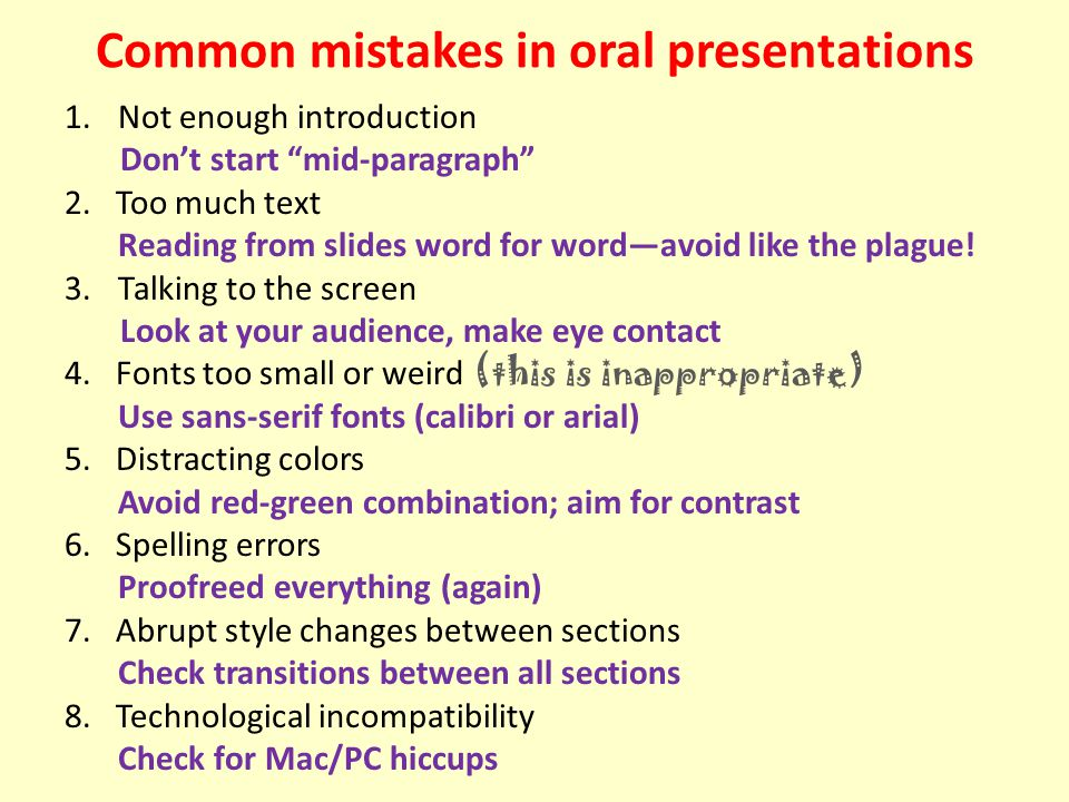 Common mistakes in oral presentations 1.Not enough introduction Don't start mid-paragraph 2.