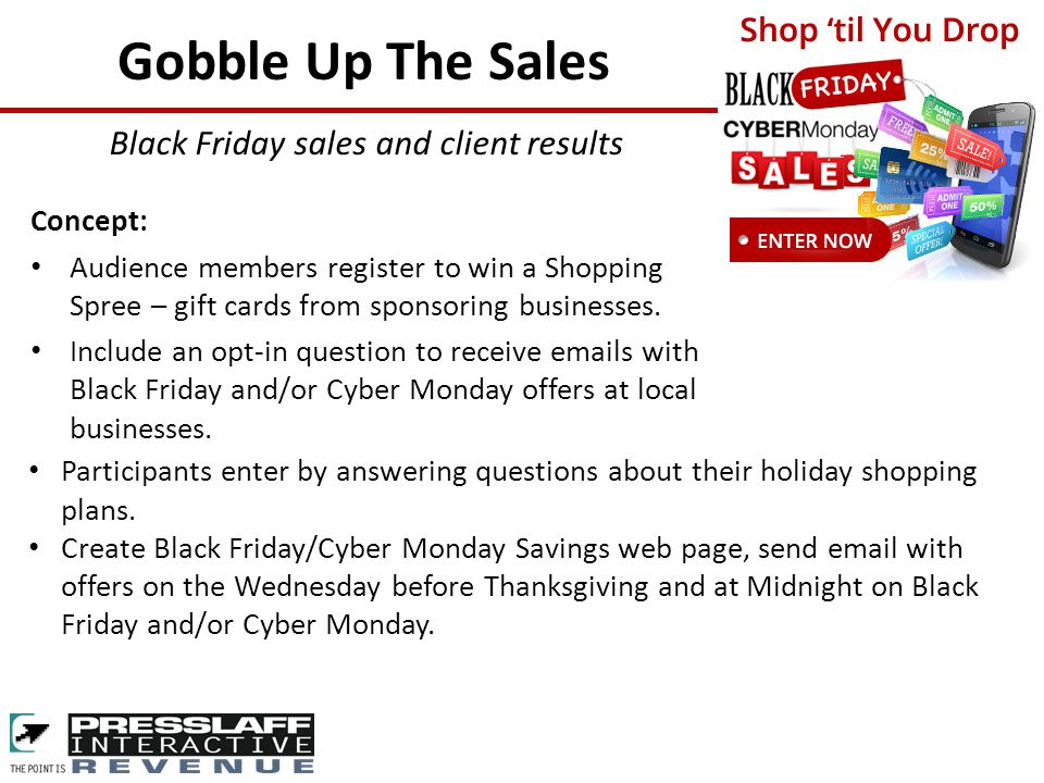 Gobble Up The Sales Concept: Audience members register to win a Shopping Spree – gift cards from sponsoring businesses.