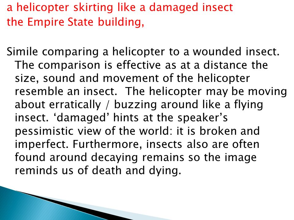a helicopter skirting like a damaged insect the Empire State building, Simile comparing a helicopter to a wounded insect. The comparison is effective