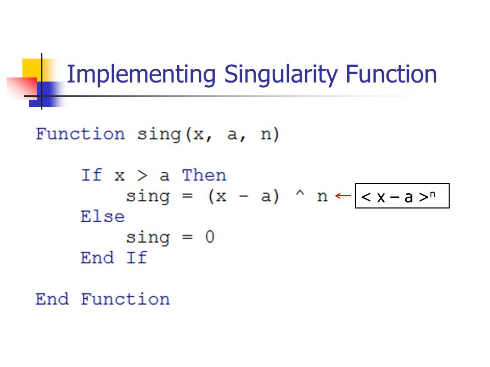 Implementing Singularity Function n