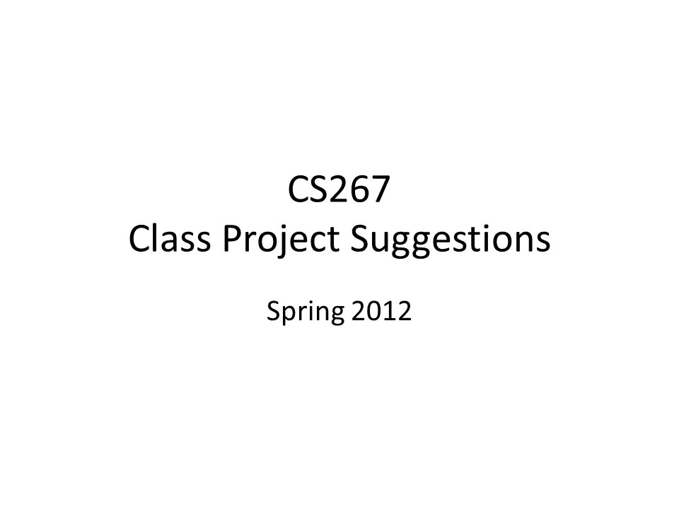 CS267 Class Project Suggestions Spring 2012