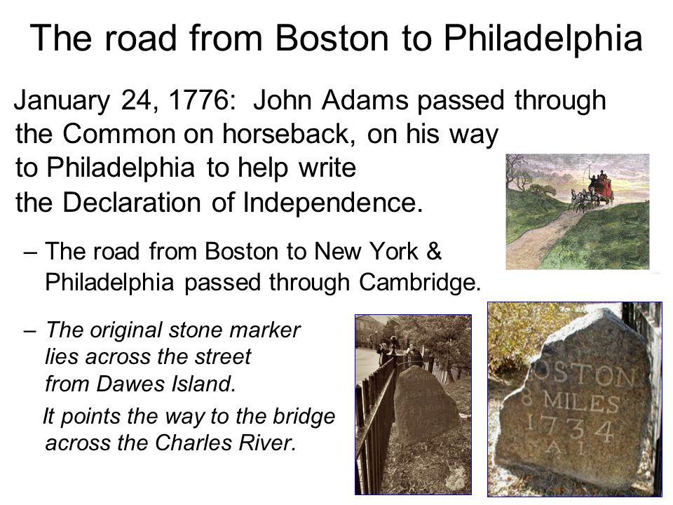 The road from Boston to Philadelphia January 24, 1776: John Adams passed through the Common on horseback, on his way to Philadelphia to help write the