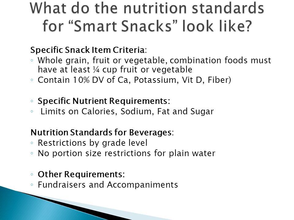  Nutrition Standards have been established for all foods and beverages sold: 1.