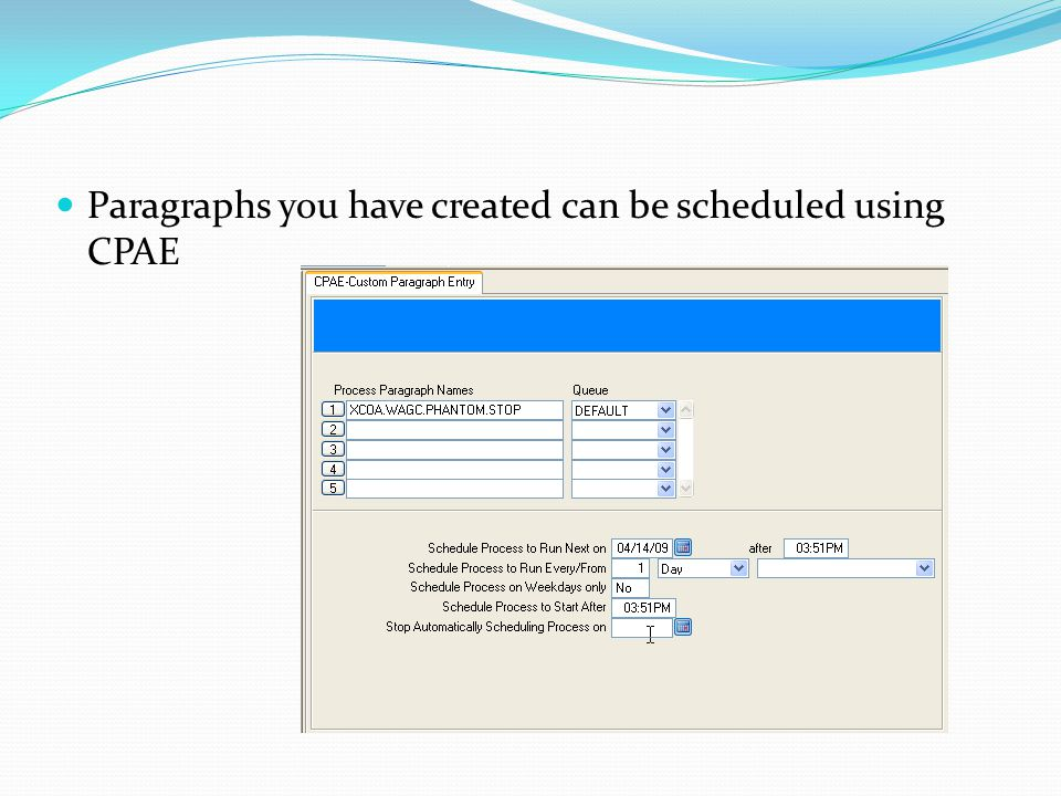 Paragraphs you have created can be scheduled using CPAE