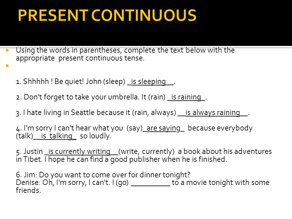  Using the words in parentheses, complete the text below with the appropriate present continuous tense.