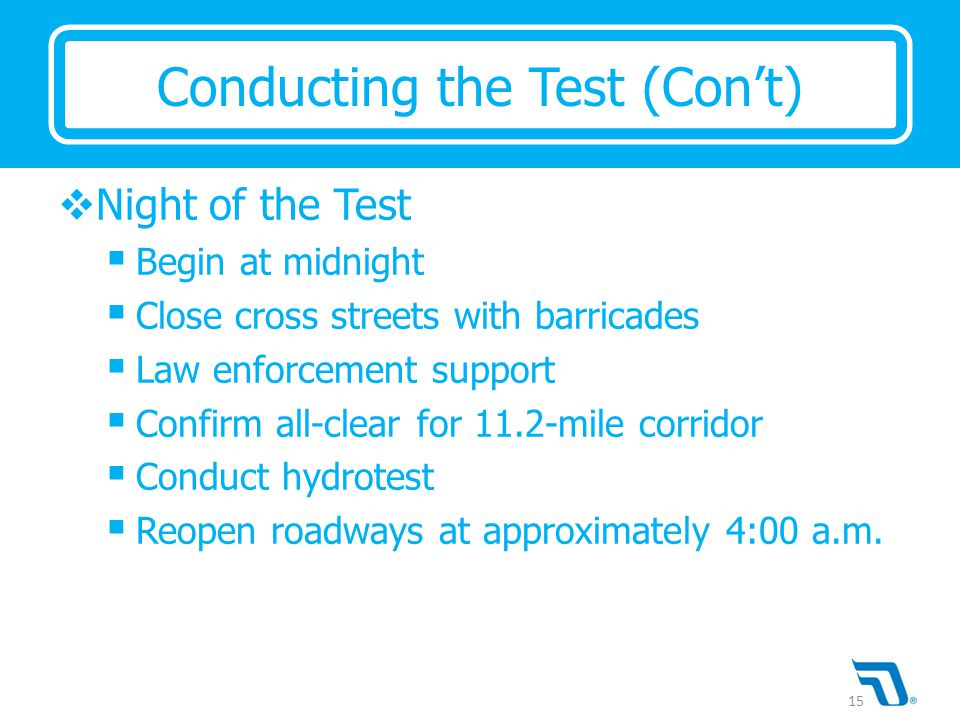  Night of the Test  Begin at midnight  Close cross streets with barricades  Law enforcement support  Confirm all-clear for 11.2-mile corridor  C