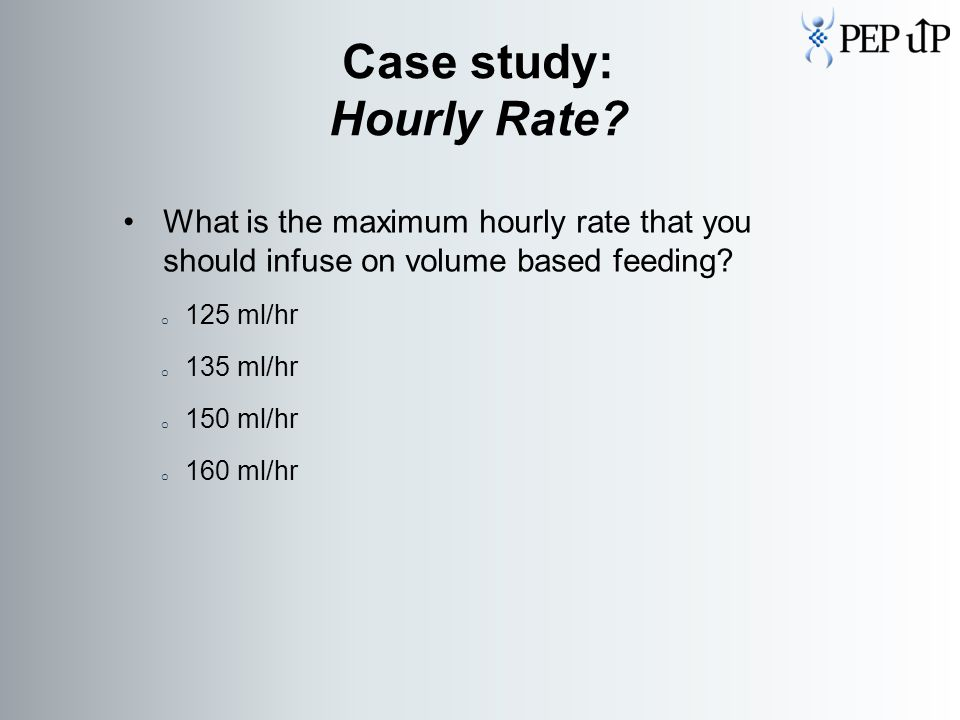 What is the maximum hourly rate that you should infuse on volume based feeding.