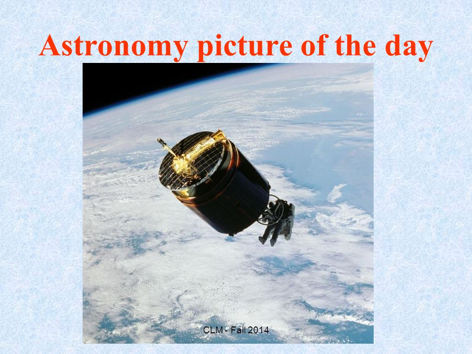 Astronomy picture of the day CLM - Fall 2014