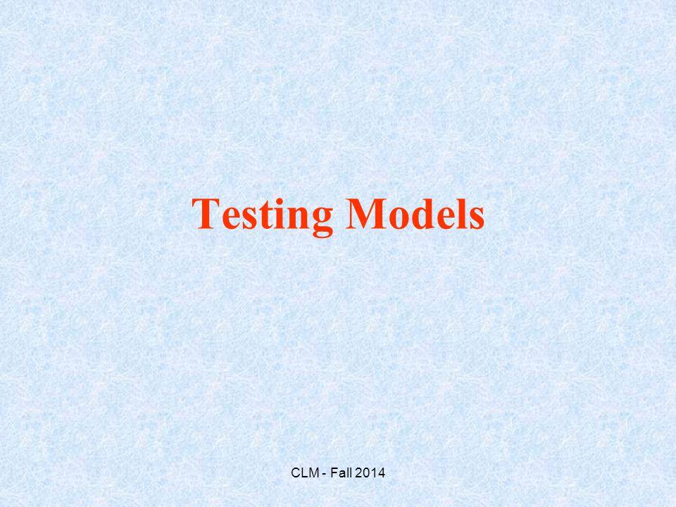 Testing Models CLM - Fall 2014