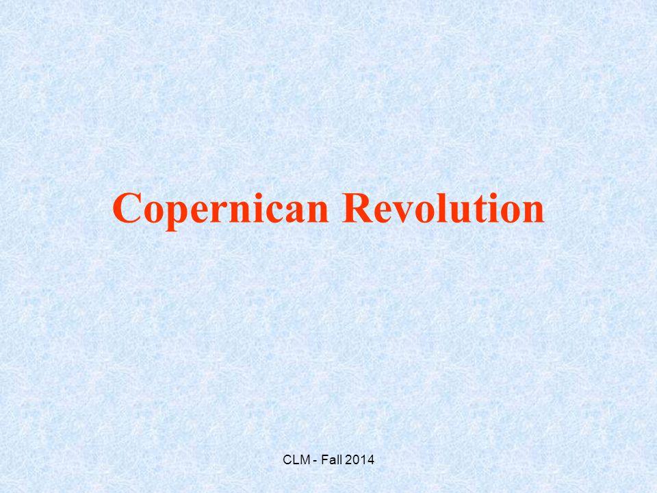 Copernican Revolution CLM - Fall 2014