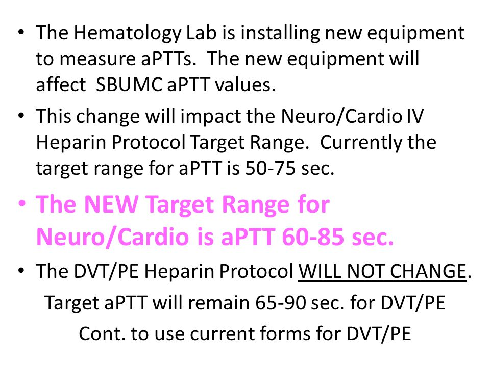 The Hematology Lab is installing new equipment to measure aPTTs.