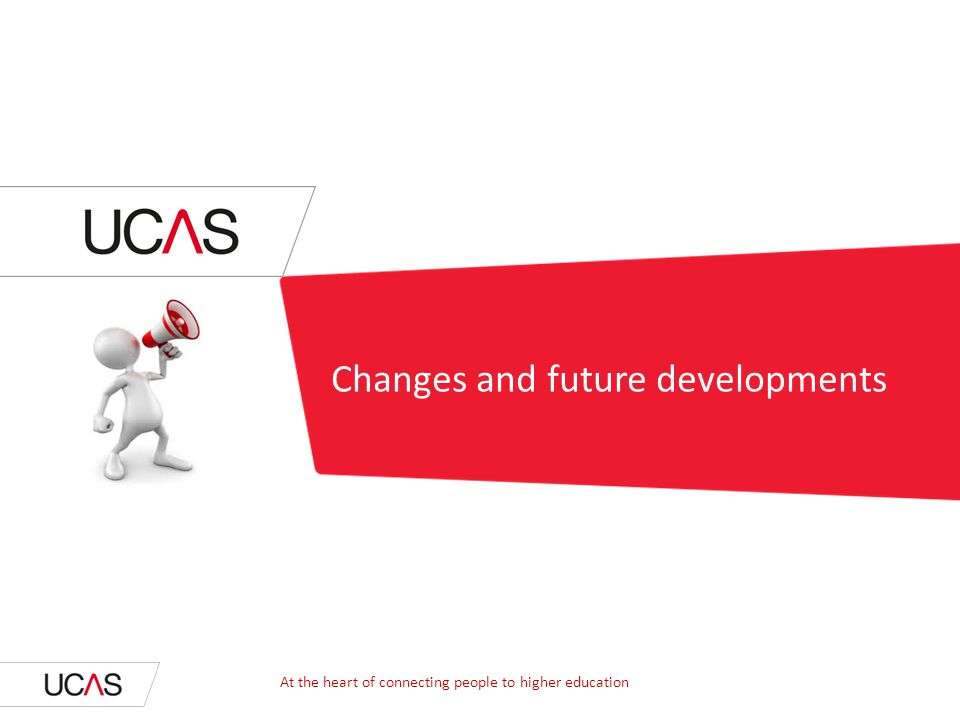 Changes for 2014  Apply  Track screens  UCAS course search tool At the heart of connecting people to higher education