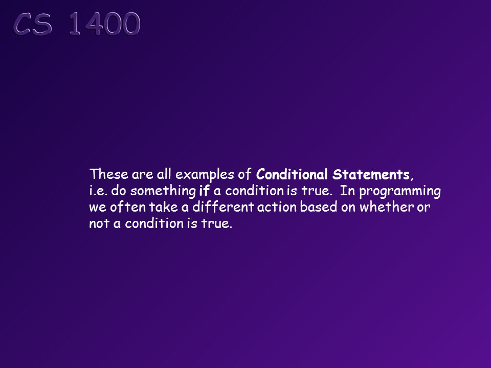 These are all examples of Conditional Statements, i.e.