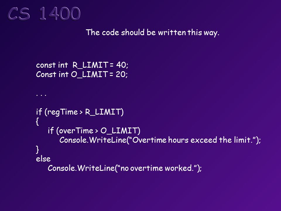 The code should be written this way. const int R_LIMIT = 40; Const int O_LIMIT = 20;...
