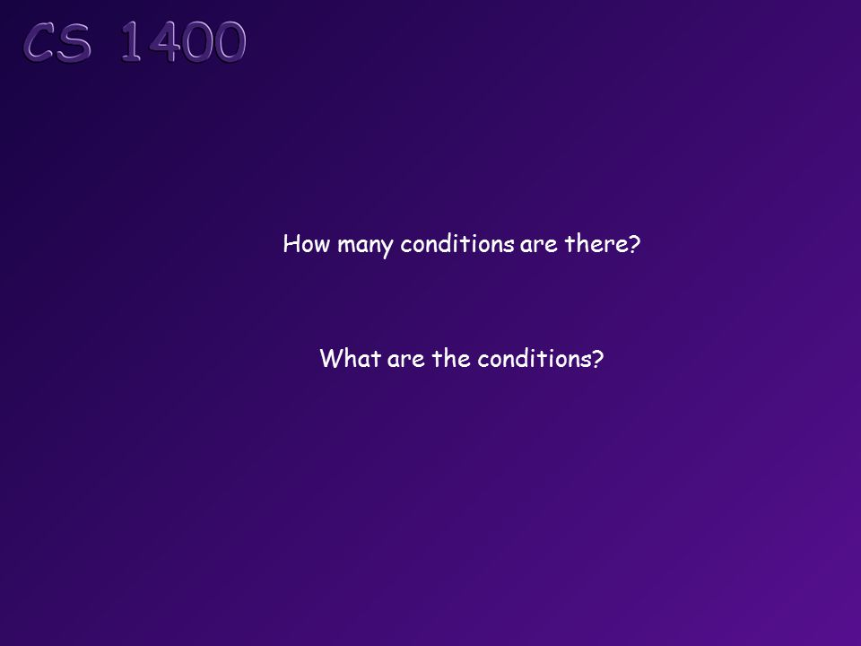 How many conditions are there? What are the conditions?